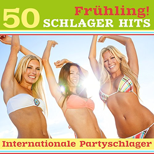 Frühling: 50 Schlager Hits (In...