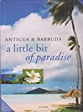 Antigua and Barbuda: A Little Bit of Paradise by Arif Ali (2005-10-06)