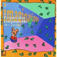 Imaginations pour l'expression corporelle Vol.4
