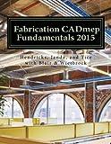 Fabrication CADmep Fundamentals 2015 by Mr. Doug Wietbrock (2014-07-24)
