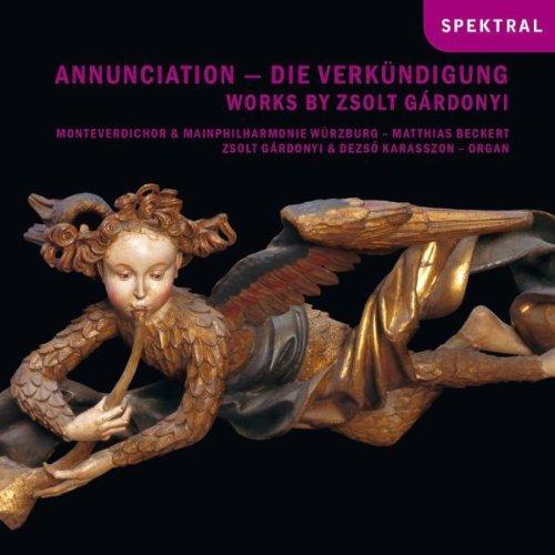 Gárdonyi: Annunciation - Die Verkündigung / Fünf Orgelchoräle