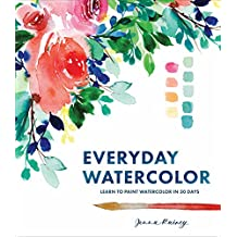 Everyday Watercolor: Learn to Paint Watercolor in 30 Days