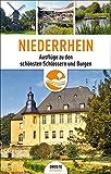 Niederrhein: Ausflüge zu den schönsten Schlössern und Burgen - Birgit Gerlach