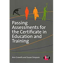 [Passing Assessments for the Certificate in Education and Training] (By: Ann Gravells) [published: May, 2014]