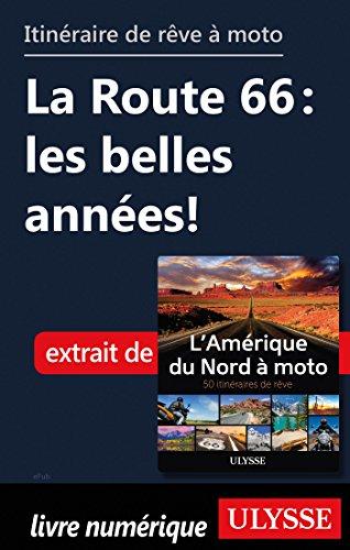 Descargar Libro Itinéraire de rêve à moto - La Route 66 : les belles années ! de Collectif