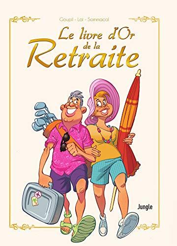 Le Livre D Or De La Retraite Nouvelle Edition Bd Tout
