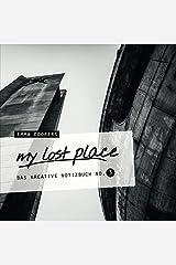 my lost place - Das kreative Notizbuch No. 3 Taschenbuch