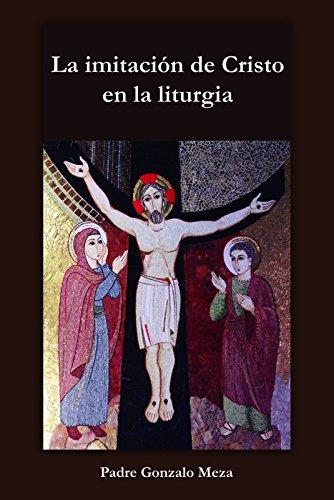 La imitación de Cristo en la liturgia de [Meza, Gonzalo E.]