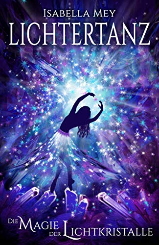 Die Magie der Lichtkristalle (Lichtertanz 3)