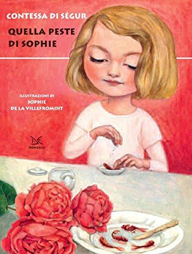 quella peste di sophie. ediz. illustrata