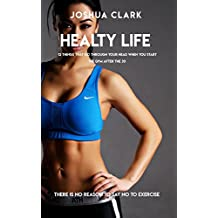 Healthy Life, 12 Things That Go Through Your Head When You Start The GYM After The 30, There Is No Reason Say No To Exercise (English Edition)