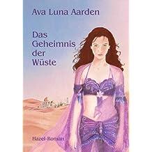 Das Geheimnis der Wüste (Hazel-Roman 3)