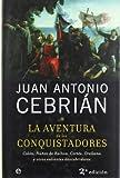 Aventura de los conquistadores, la de Cebrian, Juan Antonio (2006) Tapa blanda