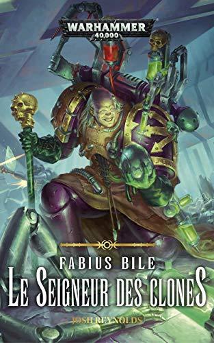 Fabius Bile : le Seigneur des Clones (Warhammer 40,000 t. 2) par Josh Reynolds