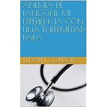 ANEMIA DE FANCONI: MI EXPERIENCIA CON UNA ENFERMEDAD RARA