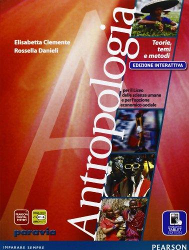 Antropologia. Teoria, temi e metodi. Per le Scuole superiori. Con e-book. Con espansione online