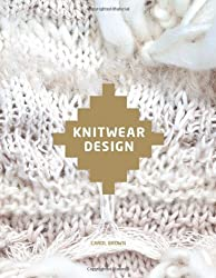 Knitwear Design by Carol Brown (2013-09-10)