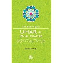 Umar Ibn Al-Khattab (The Age of Bliss, Band 3)