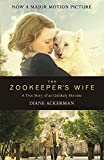 The Zookeeper's Wife: An unforgettable true story, now a major film [Lingua inglese]