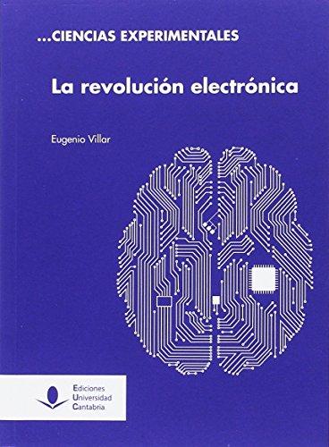 LA REVOLUCIÓN ELCTRÓNICA (Difunde) por EUGENIO VILLAR