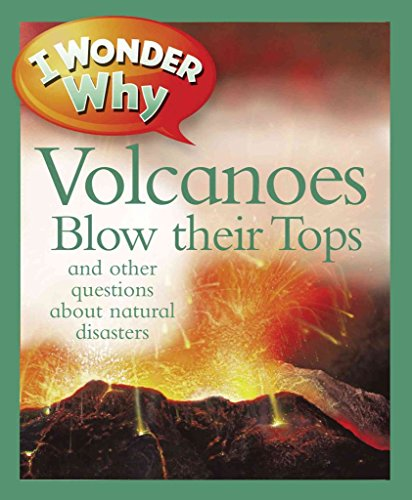 [(I Wonder Why Volcanoes Blow Their Tops : And Other Questions about Natural Disasters)] [By (author) Rosie Greenwood] published on (January, 2013) par Rosie Greenwood