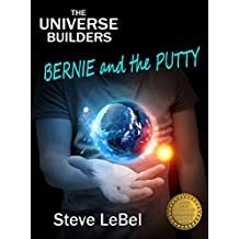 Bernie and the Putty: young adult fantasy (The Universe Builders Series Book 1) (English Edition)