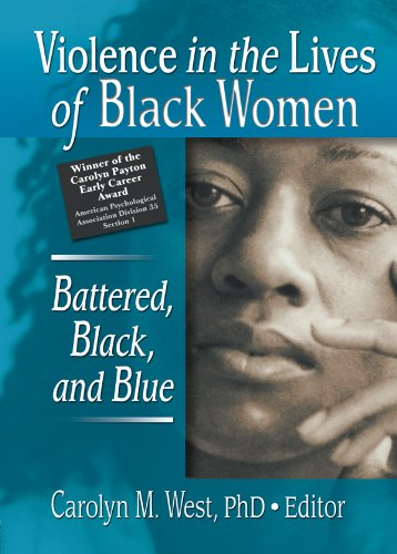 Violence in the Lives of Black Women: Battered, Black, and Blue (Women & Therapy) por Carolyn West