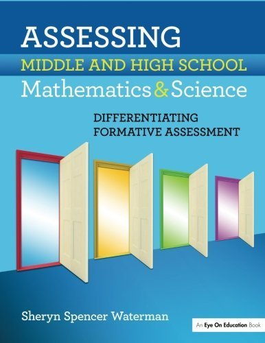 Assessing Middle and High School Mathematics & Science: Differentiating Formative Assessment by Spencer-Waterman, Sheryn (2010) Paperback