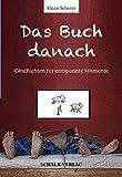 Das Buch danach: Geschichten für entspannte Momente von Klaus Scherer