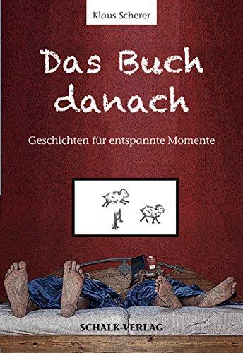 Buchseite und Rezensionen zu 'Das Buch danach: Geschichten für entspannte Momente' von Klaus Scherer