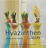 Hyazinthengläser: Geschichte und Tradition