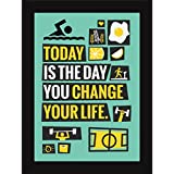 PRINTELLIGENT Motivational Posters With Frames For Office And Home And Gym - Inspiring Quotes - Today Is The Day You Change Your Life (10 X 13 Inch)
