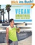 Vegan Smoothies, Shakes, and Ice Crea...