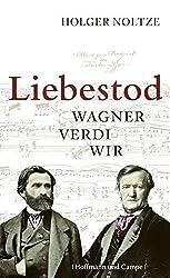 Liebestod: Wagner Verdi Wir (Kulturgeschichte)