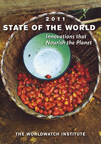 State of the World 2011: Innovations That Nourish the Planet (State of the World (Paperback))