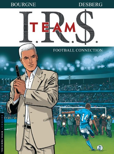 IRS Team, Tome 1 : Football connection par Bruno Pradelle
