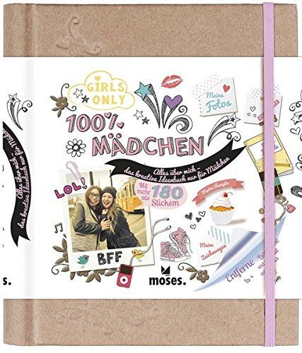 100% Mädchen: Alles über mich - das kreative Ideenbuch nur für Mädchen