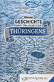 Kleine Geschichte Thüringens: Band 56 (Rhino Westentaschen-Bibliothek, Band 56)