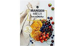 nu3 Mieux manger avec nu3Kitchen, livre de 70 recettes tendances pour démarrer l'année en forme