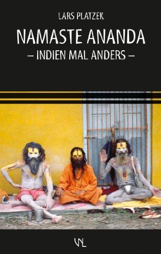 Namaste Ananda: Indien mal anders