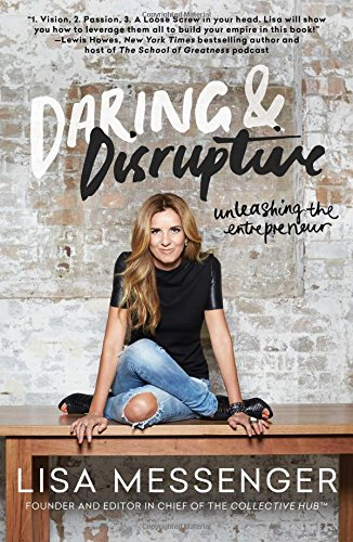 Daring & Disruptive: Unleashing the Entrepreneur