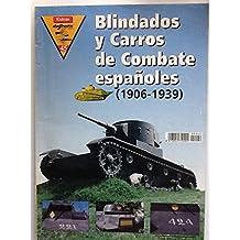 BLINDADOS Y CARROS DE COMBATE ESPAÑOLES 1906-1939