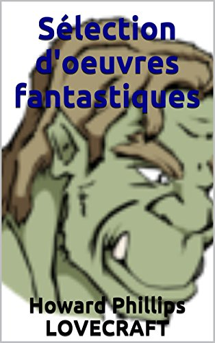 Sélection d'oeuvres fantastiques (French Edition)