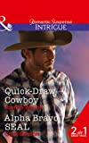 Quick-Draw Cowboy: Quick-Draw Cowboy (The Kavanaughs, Book 2) / Alpha Bravo SEAL (Red, White and Built, Book 2) (Intrigue)