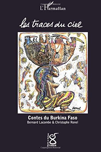 Traces du Ciel Contes du Burkina Faso par Bernard Germain Lacombe