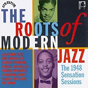 The Roots of Modern Jazz: the 1948 Sensation Sessions
