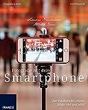 Fotografie mit dem Smartphone: Der Fotokurs für smarte Bilder hier und jetzt (Fotografie al dente)