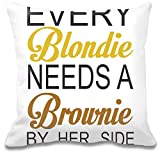 Every Blondie Needs A Brownie Be Her Side Funny Slogan Kissen
