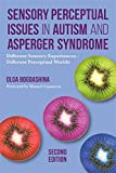 Image de Sensory Perceptual Issues in Autism and Asperger Syndrome, Second Edition: Different Senso