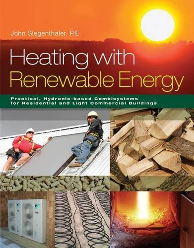 Heating with Renewable Energy by John Siegenthaler (2016-01-01)